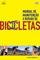 Livro - BICICLETAS: MANUAL DE MANUTENÇAO E REPARO, Chris Sidwells, Livraria da Travessa