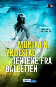 """Monika N Yndestad - """"Jentene fra balletten"""" Books To Read, My Books, Electronic Books, Ark, Reading, Movie Posters, Ballet, Film Poster, Reading Books"""