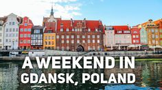 A Weekend exploring Gdansk and Sopot in Poland... some of Europe's most charming cities.