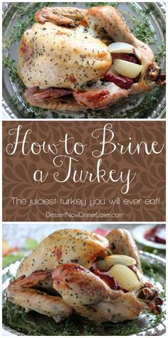 Our favorite Apple and Herb Turkey Brine with Step-by-step photo instructions on how to brine and cook a turkey to juicy perfection! From DessertNowDinnerLater.com