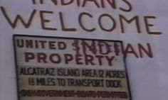 Indian Welcome sign on Alcatraz (1969)
