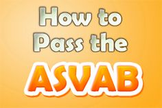 How to Pass the ASVAB  If a student hopes to enlist in the military, he or she must learn how to pass the ASVAB. This examination determines the strengths and weaknesses of applicants. The number of questions and length of the exam varies depending on whether students take the written or computerized version of the test (the computerized version is adaptive). The ASVAB is administered at no cost in thousands of location.http://www.mometrix.com/blog/how-to-pass-the-asvab/