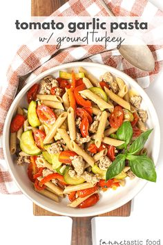 Tomato Garlic Pasta with Ground Turkey - fANNEtastic food Veggie Pasta Recipes, Real Food Recipes, Healthy Recipes, Healthy Foods, Healthy Eating, Ground Turkey Pasta, Ground Turkey Recipes, Easy Healthy Dinners, Nutritious Meals