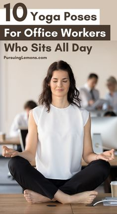 10 Yoga Poses For Office Workers Who Sits All Day | Do these yoga poses to combat the negative effects of sitting all day long at your desk or computer. A short yoga workout every day will do wonders for your body and spine! Yoga for office workers back pain | yoga stretches for office worker | yoga office workers | yoga sequence for office workers #yoga #yogaposes #sittingallday yoga poses for beginners YOGA POSES FOR BEGINNERS | IN.PINTEREST.COM HEALTH EDUCRATSWEB