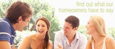 Find out what our homeowners are saying about us