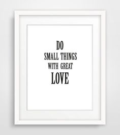 Do Small Things with Great Love, inspirational wall art, motivational print