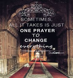 Sometimes, all it takes just one prayer to change everything. image courtesy: DuaCard