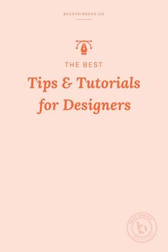 The top tips & tutorials for graphic designers. Including adobe tricks, logo and graphic design processes, color theory & typography lessons. Click to read or pin + save for later!