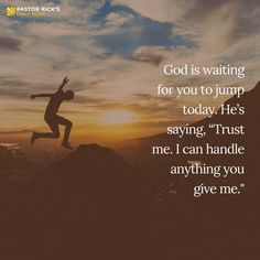 "God says, ""Trust me. I can handle anything you give me."""