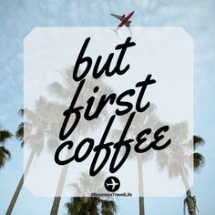 But First Coffee. Coffee is always first.  #coffee #coffeefirst #butfirstcoffee