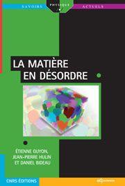 La matière en désordre. Etienne Guyon