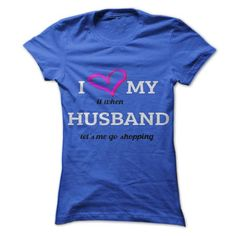 I Love Its When My Husband lets me go shopping - #tshirt feminina #country sweatshirt. OBTAIN => https://www.sunfrog.com/LifeStyle/I-Love-Its-When-My-Husband-lets-me-go-shopping.html?68278