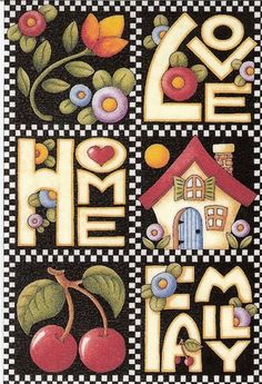 Love-Home-Family-Handmade Fridge Magnet-Mary Engelbreit Artwork Mary Engelbreit, Country Paintings, Tole Painting, Folk Art, Whimsical, Projects To Try, Clip Art, Crafty, Illustration