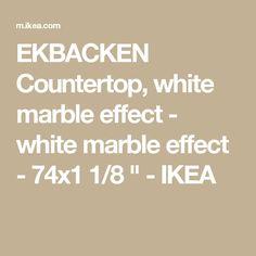 "EKBACKEN Countertop, white marble effect - white marble effect - 74x1 1/8 "" - IKEA"