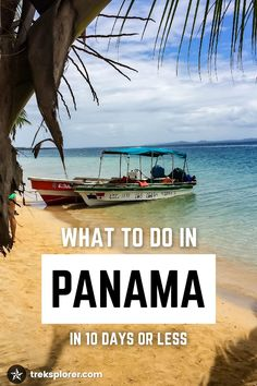 What To Do In Panama in 10 Days or Less