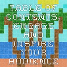 Table of Contents, Engage and Inspire Your Audience
