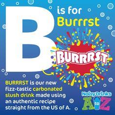 The A-Z of Noisy Drinks: B is for Burrrst! #Letteroftheweek #slush