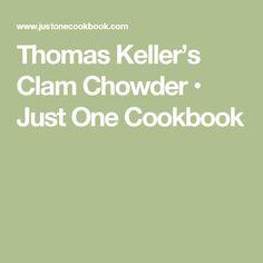 Thomas Keller's Clam Chowder • Just One Cookbook