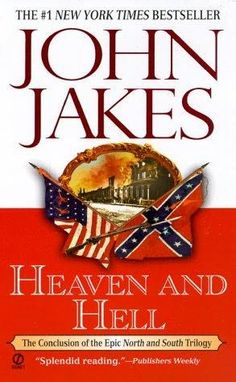 Heaven and Hell - John Jakes (Third book in the North and South series)