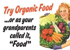 """#Hilarious , but yet so true about our modern #food cultivation! !  Try #Organic Food...or as your grandparents called it, """"Food"""""""