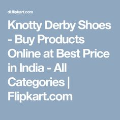 5b64b8bd03ac18 Knotty Derby Shoes - Buy Products Online at Best Price in India - All  Categories