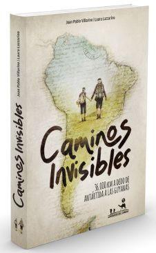 lazzarinovillarino_caminosinvisibles-americasur Books, Travel Books, Destinations, Livros, Book, Livres, Libros, Libri