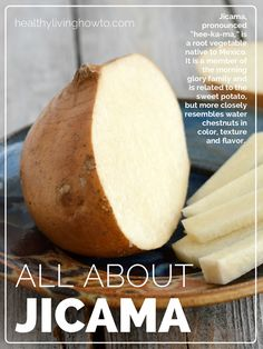 All About Jicama. I love jicama, especially the juicy ones.