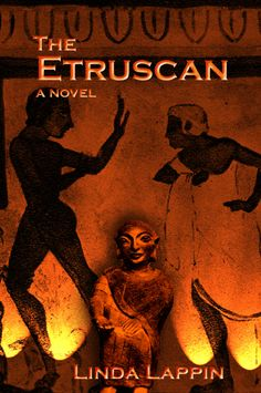 """The Etruscan  A Novel by Linda Lappin """"Haunted, vivid, entrancing"""" ....Kirkus first edition cover, Wynkin de Worde 2004"""