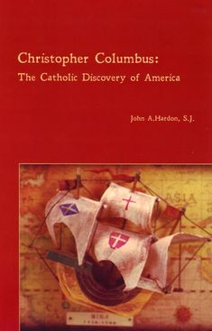 Christopher Columbus: The Catholic Discovery of America Saint Christopher, Christopher Columbus, True Faith, Catholic School, Parent Resources, Home Schooling, Historian, Nonfiction, Discovery