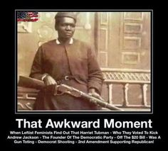 This is a picture of Stagecoach Mary, another gun toting black lady. She and Tubman enjoyed the right to have a gun for their  safety. Republicans have not changed their position on the 2nd Amendment.  They've stayed pro-freedom, pro-business (large and small), pro-military, pro-police, anti-goverment-overreach, anti-big government.