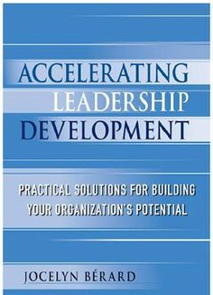 Accelerating Leadership Development: Practical Solutions For Building Your Organization'S Potential PDF