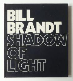 Shadow of Light 光の影   Bill Brandt ビル・ブラント