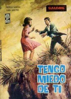 TENGO MIEDO DE TI. Y, ADEMÁS CORAZON DE MADERA. COL. SALOME.Nº201.
