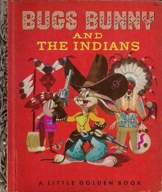 Bugs Bunny and the Indians Children's Book 1951
