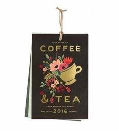 Rifle Paper Co. - 2016 Coffee & Tea - Features 12 Original Illustrations
