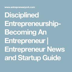Disciplined Entrepreneurship- Becoming An Entrepreneur | Entrepreneur News and Startup Guide