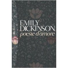 Poesie d'amore - Emily Dickinson