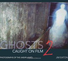 """""""Ghost Caught on Film 2"""" av Jim Eaton - Bought used on eBay/World of Books/Abe Books"""