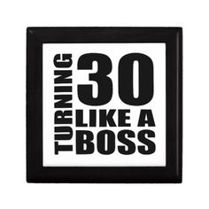 #Turning 30 Like A Boss Birthday Designs Jewelry Box - #giftidea #gift #present #idea #number #thirty #thirtieth #bday #birthday #30thbirthday #party #anniversary #30th