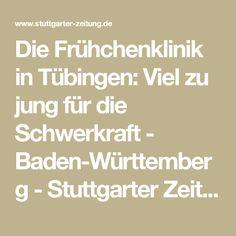 Die Frühchenklinik in Tübingen: Viel zu jung für die Schwerkraft - Baden-Württemberg - Stuttgarter Zeitung