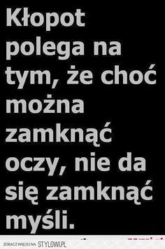 Stylowi.pl - Odkrywaj, kolekcjonuj, kupuj Motto, Proverbs, Life Lessons, Einstein, Life Quotes, Sad, Mindfulness, Thoughts, Humor