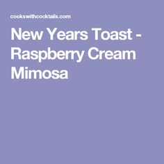 New Years Toast - Raspberry Cream Mimosa