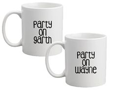 Wayne's world mug, party on wayne, party on garth by missharry on Etsy https://www.etsy.com/listing/214709466/waynes-world-mug-party-on-wayne-party-on