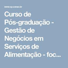 Curso de Pós-graduação - Gestão de Negócios em Serviços de Alimentação - foco em resultados - Senac São Paulo