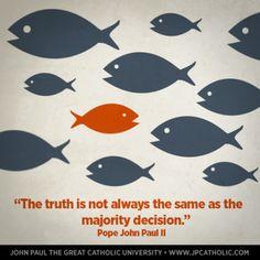 Truth vs. majority #JPII #Catholic #quotes