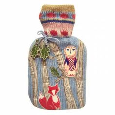 gorgeous hot water bottle cover with owl and fox -- The Gifted Penguin £19.99 -- got this for Xmas and love it
