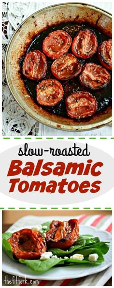 Slow Roasted Balsamic Tomatoes - multiply the recipe and store in the freezer or year-round enjoyment on salad, pizza, pasta, steak and more.