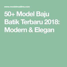 50+ Model Baju Batik Terbaru 2018: Modern & Elegan Batik Muslim, Hijab, Model, Amelia, Scale Model, Models, Template, Pattern