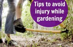 It's that time of the year -- gardening! And while it's great activity make sure you don't get injured with these tips!