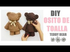 DIY: OSITO DE TOALLA | TEDDY BEAR - YouTube